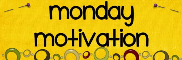 Monday Motivation Header