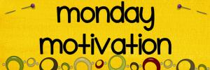 Monday Motivation banner