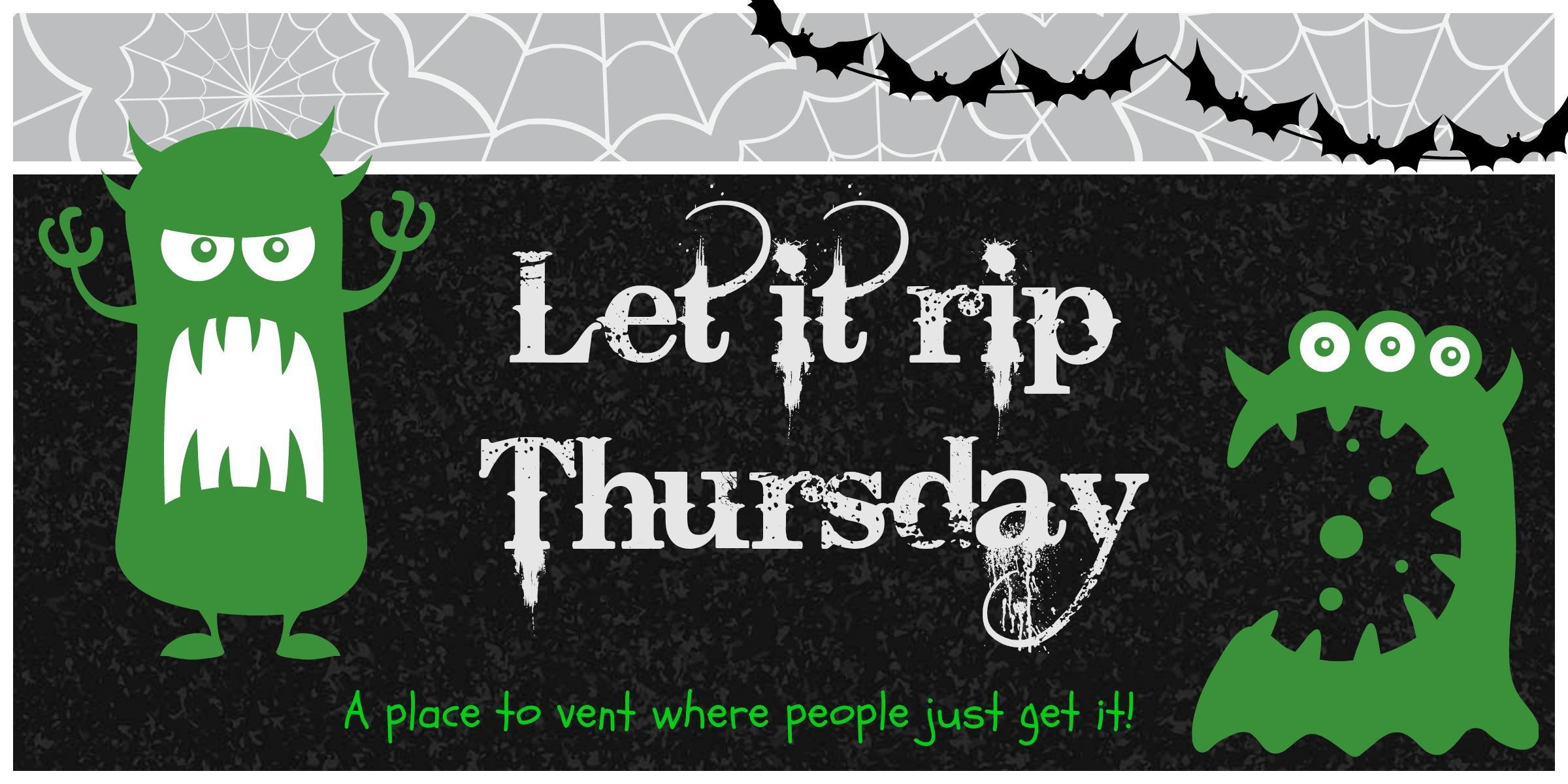 let it rip thursday a place to vent common chaos